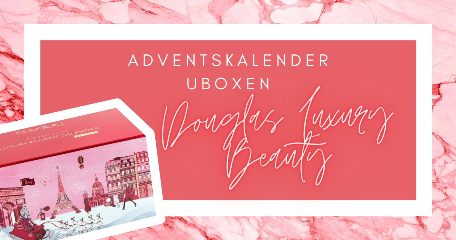 Adventskalender van Douglas: Luxury Beauty 2020