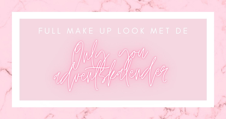 Full make-uplook met de Only You adventskalender