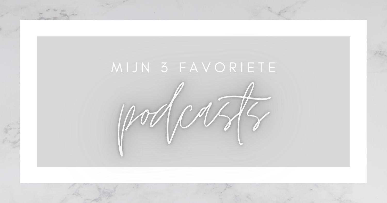 Mijn 3 favoriete podcasts